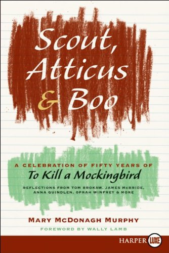 Scout, Atticus, and Boo LP: A Celebration of Fifty Years of To Kill a Mockingbird PDF