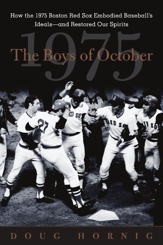 (The Boys of October : How the 1975 Boston Red Sox Embodied Baseball's Ideals--and Restored Our Spirits)