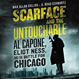 #10: Scarface and the Untouchable: Al Capone, Eliot Ness, and the Battle for Chicago