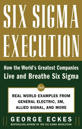 six-sigma-execution-how-the-worlds-greatest-companies-live-and-breathe-six-sigma