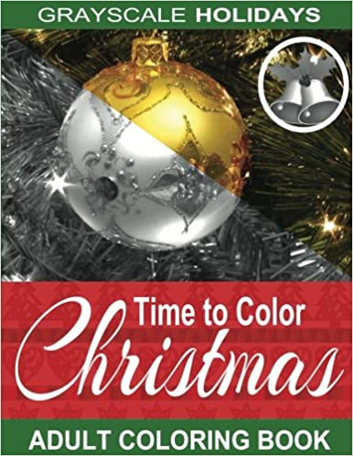 Grayscale Holidays Time To Color Christmas Adult Coloring Book Photo Volume 1