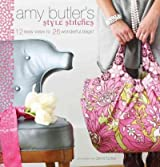 Amy Butler's Style Stitches 12 Easy Ways to 26 Wonderful Bags by Butler, Amy ( Author ) ON Aug-10-2010, Hardback