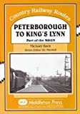 Peterborough to Kings Lynn: Part of the M&GN (Country Railway Routes)