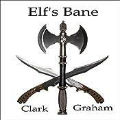 Elf's Bane: Elvenshore Series, Book 3 | Clark Graham