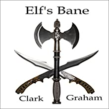 Elf's Bane: Elvenshore Series, Book 3 Audiobook by Clark Graham Narrated by Chester L. Proctor IV