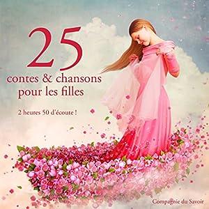 25 contes et chansons pour les filles   Livre audio