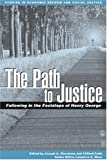 img - for The Path to Justice: Following in the Footsteps of Henry George (AJES - Studies in Economic Reform and Social Justice) book / textbook / text book
