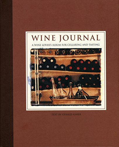 Wine Journal: A Wine Lover's Album for Cellaring and Tasting by Gerald Asher