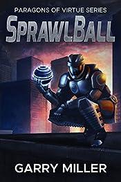 SprawlBall (Paragons Of Virtue Book 1)