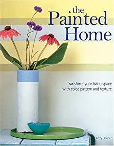 The Painted Home by Kerry Skinner (2005-03-01)