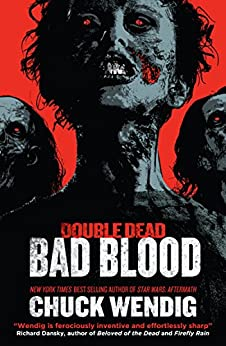 Bad Blood (Double Dead Book 2) by [Wendig, Chuck]