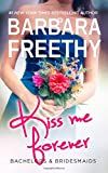 Kiss Me Forever (Bachelors & Bridesmaids) (Volume 1)
