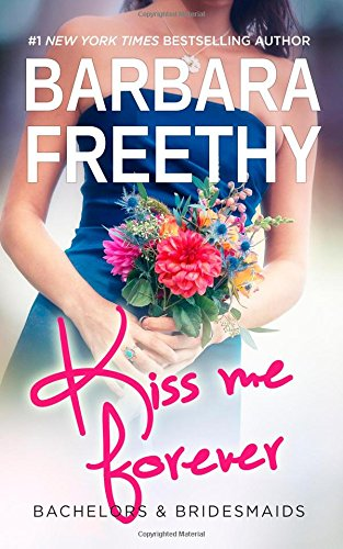 Kiss Me Forever Bachelors Bridesmaids