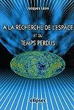 Image de A la recherche de l'espace et du temps perdu