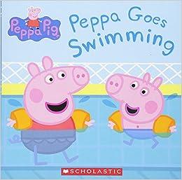 Peppa Goes Swimming Peppa Pig Scholastic Eone 9780545834919