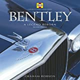 Bentley: A Legend Reborn (Haynes Classic Makes) by Graham Robson (2010-05-15)