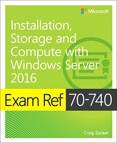 735698821 - Exam Ref 70-740 Installation, Storage and Compute with Windows Server 2016