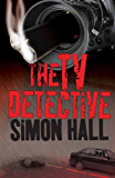 The TV Detective (The TV Detective Series Book 1)