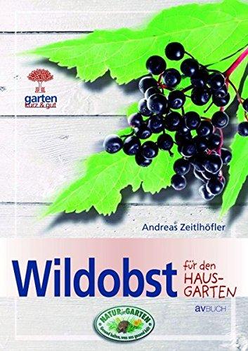 Wildobst: für den Hausgarten (Garten kurz & gut)