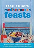 Rose Elliot's Mediterranean Feasts, Rose Elliot, 1904435335