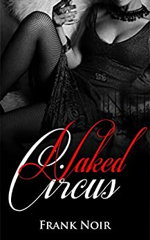 Naked Circus by [Noir, Frank]