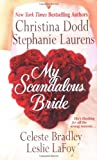 My Scandalous Bride, Celeste Bradley and Christina Dodd, 0312995229