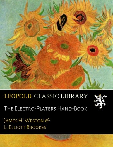 The Electro-Platers Hand-Book