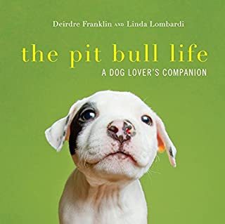 Book Cover: The Pit Bull Life: A Dog Lover's Companion