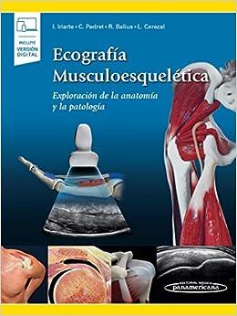Ecografía musculoesquelética: Exploración De La Anatomía y La Patología (Incluye versión digital)