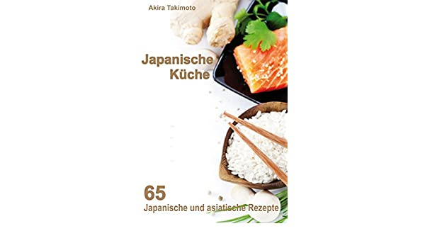 Japanische Kuche 65 Japanische Und Asiatische Rezepte German
