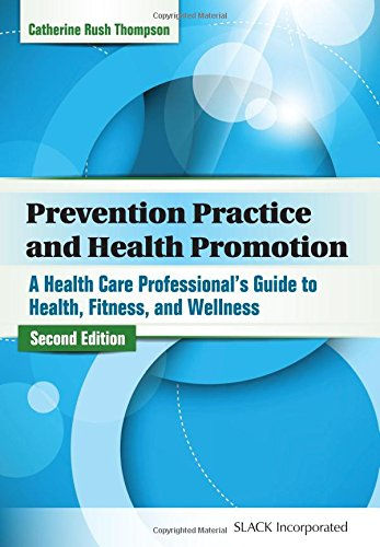 Prevention Practice And Health Promotion  A Health Care Professional S Guide To Health  Fitness  And Wellness