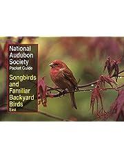 National Audubon Society Pocket Guide to Songbirds and Familiar Backyard Birds: Eastern Region: East