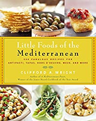 The Little Foods of the Mediterranean: 500 Fabulous Recipes for Antipasti, Tapas, Hors D'Oeuvre, Meze, and More (Non)