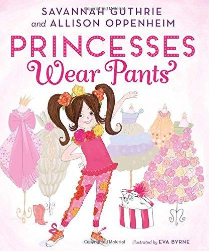 [By Savannah Guthrie] Princesses Wear Pants (Hardcover)【2017】by Savannah Guthrie (Author) (Hardcover)
