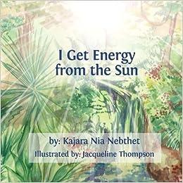 I Get Energy from the Sun by Kajara Nia Nebthet (2013-12-19)