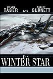 The Winter Star, Robert Burnett and Steven Taber, 0595258468