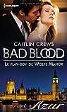 Bad blood, tome 2 : Le play-boy de Wolfe Manor par Crews