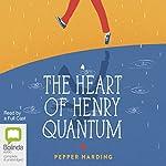 The Heart of Henry Quantum | Pepper Harding