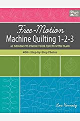 Free-Motion Machine Quilting 1-2-3: 61 Designs to Finish Your Quilts with Flair Kindle Edition