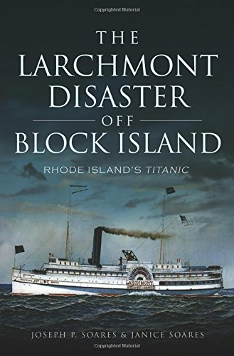 (The Larchmont Disaster off Block Island: Rhode Island's)