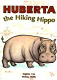 Huberta the Hiking Hippo, Daphne Cox, 0732707978