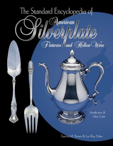 The Standard Encyclopedia of American Silverplate: Flatware and Hollow Ware : Identification & Value (Precious Bones)