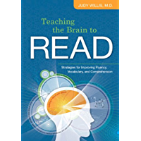 Teaching the Brain to Read: Strategies for Improving Fluency, Vocabulary, and Comprehension