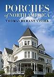 Porches of North America, Thomas Durant Visser, 1611682207