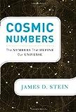 Cosmic Numbers, James D. Stein, 0465021980