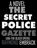 img - for The Secret Police Gazette (AKA The Black Opera) book / textbook / text book