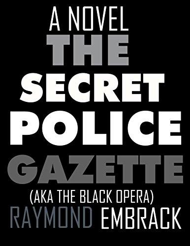 The Secret Police Gazette (AKA The Black Opera)