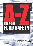 A-Z of Food Safety, Jeremy Stranks, 1854183796