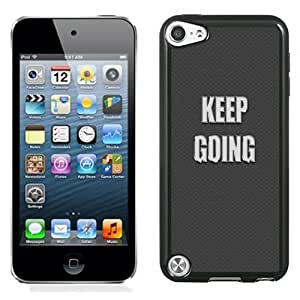 Lovely and Durable Cell Phone Case Design with Keep Going Motivational iPod Touch 5 Wallpaper