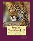 img - for Student Workbook D: Rhoades to Reading 2nd Edition book / textbook / text book